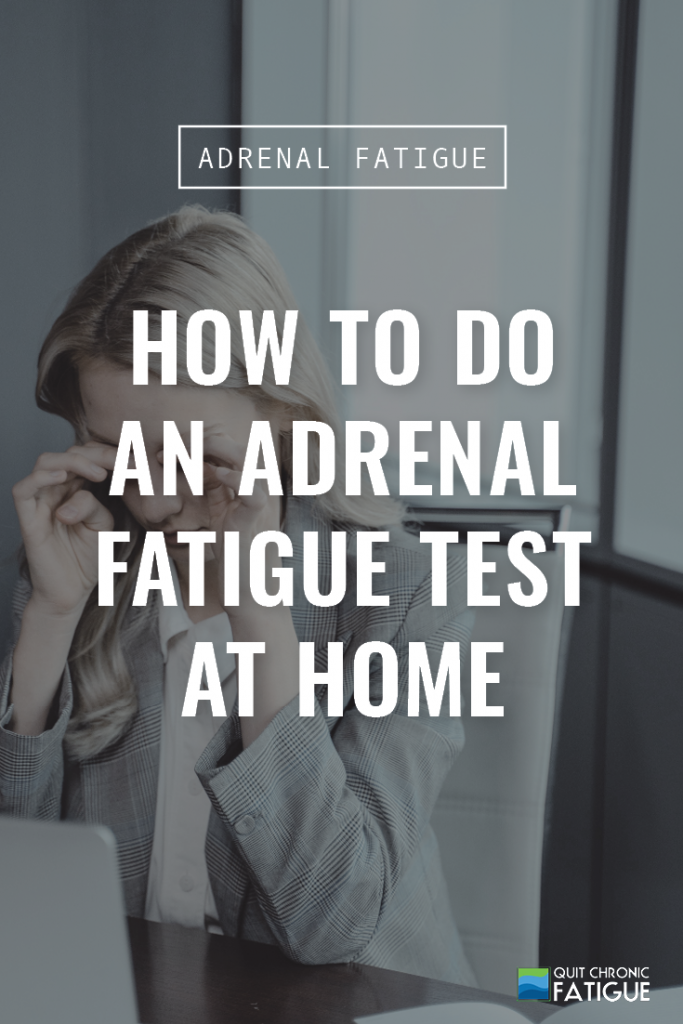 How to Do an Adrenal Fatigue Test At Home | Quit Chronic Fatigue