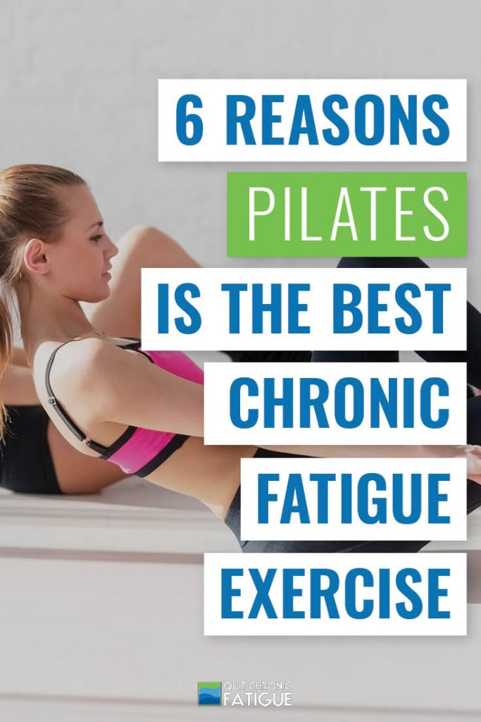 6 Reasons Pilates is The Best Chronic Fatigue Exercise | Quit Chronic Fatigue