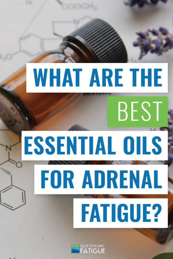 What Are the Best Essential Oils for Adrenal Fatigue? | Quit Chronic Fatigue
