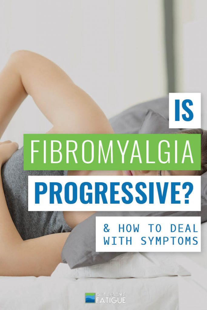 Is Fibromyalgia Progressive? & How to Deal With Symptoms | Quit Chronic Fatigue