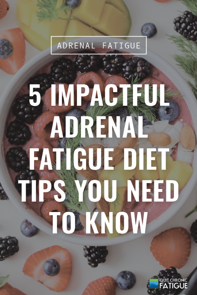 5 Impactful Adrenal Fatigue Diet Tips You Need to Know | Quit Chronic Fatigue