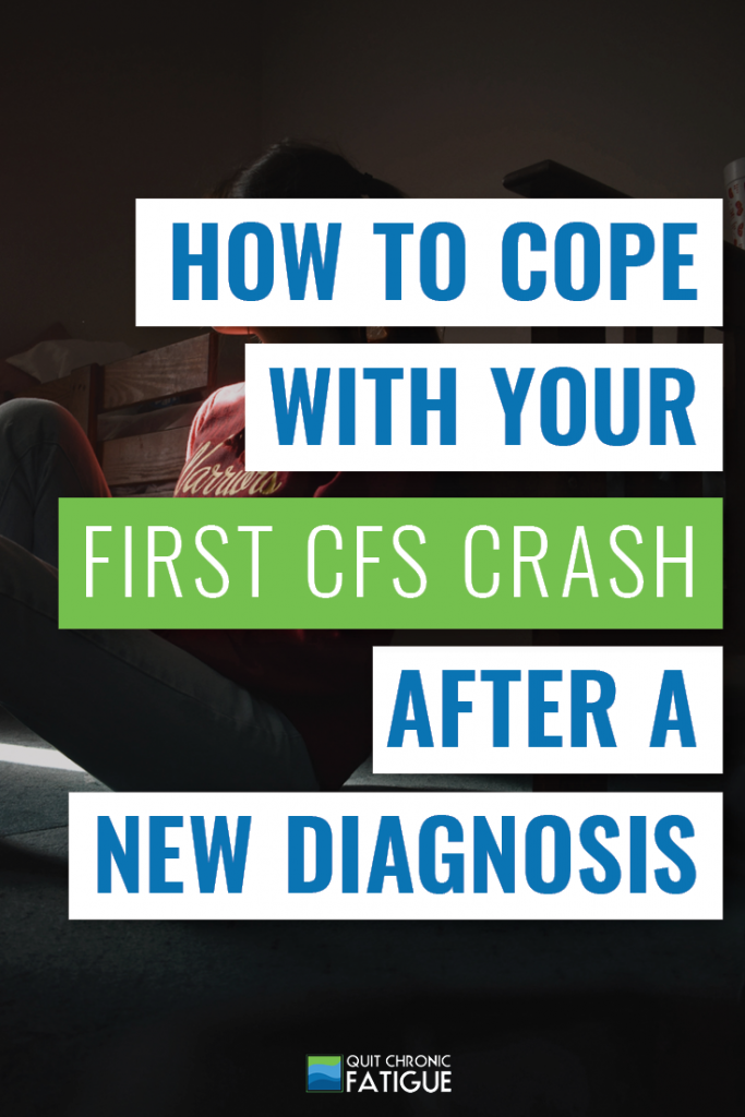 How to Cope with Your First CFS Crash After a New Diagnosis | Quit Chronic Fatigue