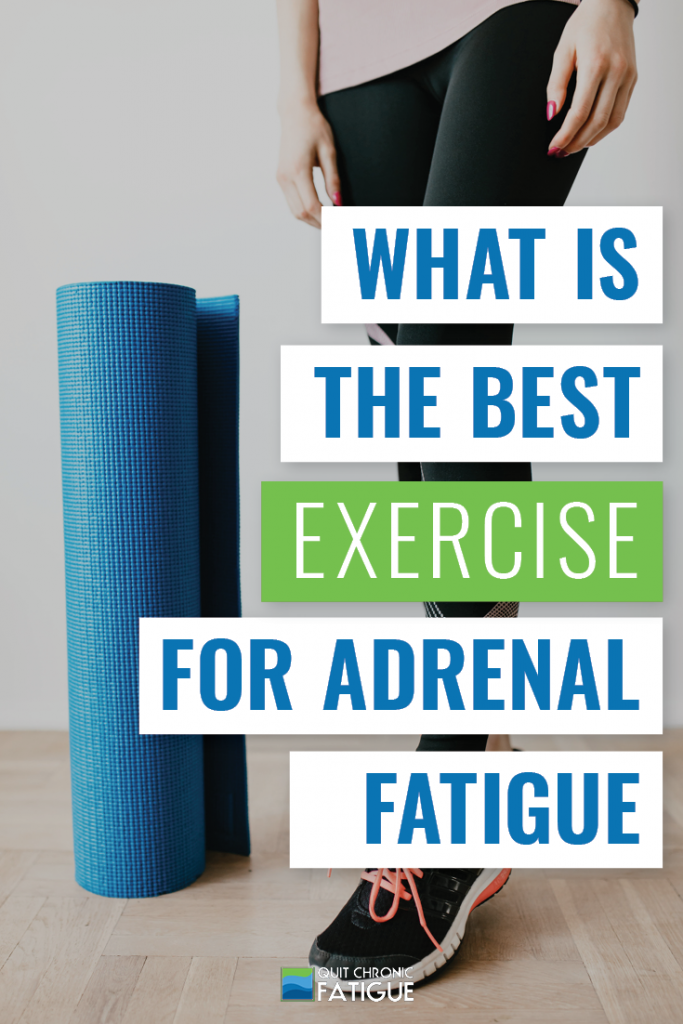 What Is the Best Exercise for Adrenal Fatigue? | Quit Chronic Fatigue