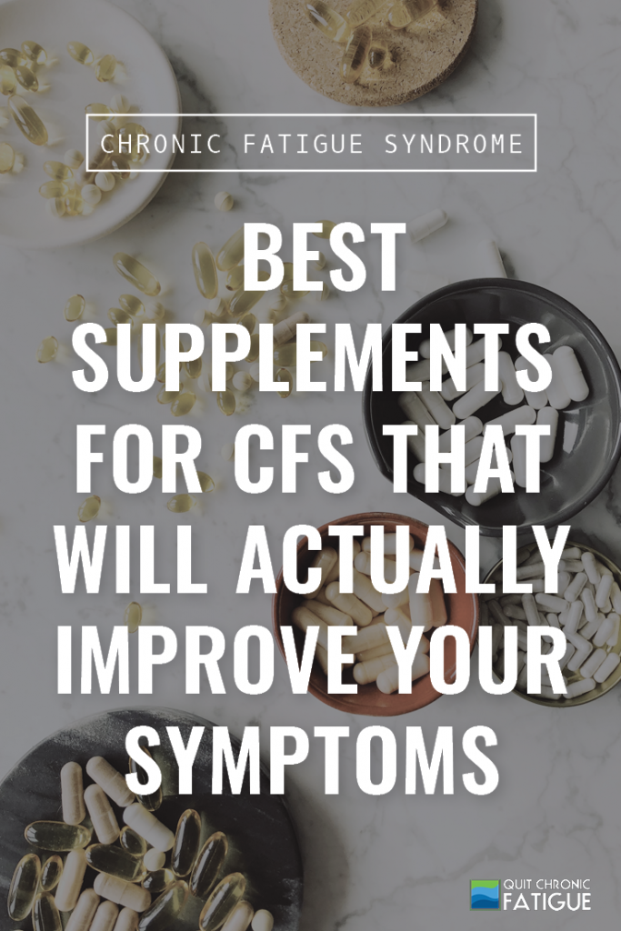 Best Supplements for CFS That Will Actually Improve Your Symptoms | Quit Chronic Fatigue