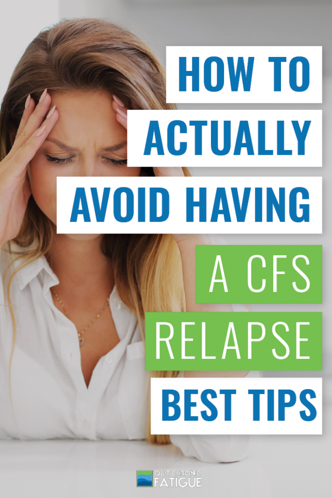 How to Actually Avoid Facing a CFS Relapse: Best Tips | Quit Chronic Fatigue