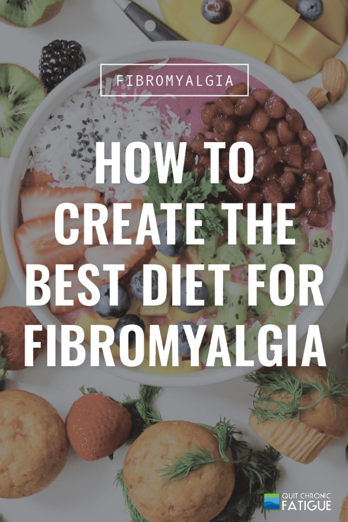 How to Create The Best Diet for Fibromyalgia | Quit Chronic Fatigue